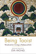 Being Taoist Wisdom for Living a Balanced Life