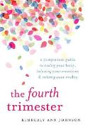 The Fourth Trimester: A Postpartum Guide