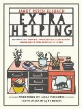 Extra Helping Recipes for Caring Connecting & Building Community One Dish at a Time