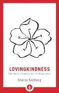 Lovingkindness The Revolutionary Art of Happiness
