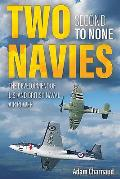 Two Navies Second to None: The Development of U.S. and British Naval Air Power