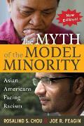 Myth Of The Model Minority Asian Americans Facing Racism Second Edition