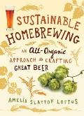 Sustainable Homebrewing An All Organic Approach to Crafting Great Beer