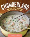 Chowderland Hearty Soups & Stews with Sides & Salads to Match