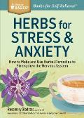 Herbs for Stress & Anxiety How to Make & Use Herbal Remedies to Strengthen the Nervous System A Storey Basics Title