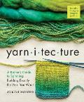 Yarnitecture A Knitters Guide to Spinning Building Exactly the Yarn You Want