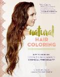 Natural Hair Coloring How to Use Henna & Other Pure Plant Pigments for Chemical Free Beauty