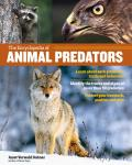 Encyclopedia of Animal Predators How to Identify & Protect Against 43 Mammals Birds & Reptiles That Threaten Livestock Poultry & Pets