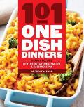 101 One Dish Dinners Hearty Recipes for the Dutch Oven Skillet & Casserole Pan