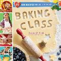 Baking Class 50 Fun Recipes Kids Love to Bake & Eat