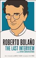 Roberto Bolano The Last Interview