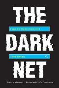 Dark Net Inside the Digital Underworld