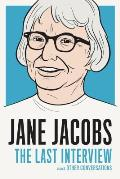 Jane Jacobs The Last Interview & Other Conversations