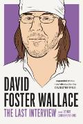 David Foster Wallace The Last Interview Expanded with New Introduction