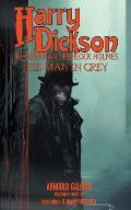 Harry Dickson: The Man in Grey