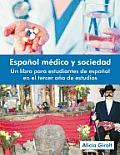 Espa Ol M Dico Y Sociedad Un Libro Para Estudiantes De Espa Ol En El Tercer A O De Estudios