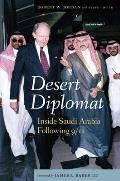 Desert Diplomat: Inside Saudi Arabia Following 9/11