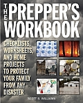 Preppers Workbook Checklists Worksheets & Home Projects to Protect Your Family from Any Disaster