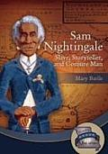 Sam Nightingale: Slave, Storyteller & Conjure Man