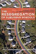 The Resegregation of Suburban Schools: A Hidden Crisis in American Education