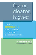 Fewer, Clearer, Higher: How the Common Core State Standards Can Change Classroom Practice