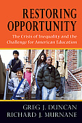 Restoring Opportunity The Crisis of Inequality & The Challenge for American Education