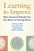 Learning to Improve How Americas Schools Can Get Better at Getting Better