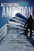 Activating Your Ambition: A Guide to Coaching the Best Out of Yourself and Others