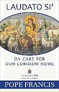 Laudato Si On Care for Our Common Home