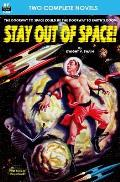 Stay Out of Space! & Rebels of the Red Planet