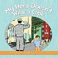 My Hero Doesn't Wear a Cape