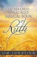 The Up-To-Date, Long-Ago, Biblical Book of Ruth