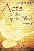 Acts of the Spirit-Filled: Volume 3