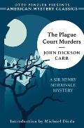 The Plague Court Murders: A Sir Henry Merrivale Mystery