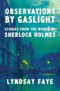 Observations by Gaslight Stories from the World of Sherlock Holmes