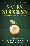 Sales Success A Sales Fable with the World S Top Sales Trainers & Motivators