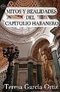 Mitos Y Realidades del Capitolio Habanero