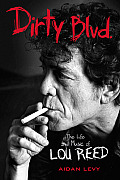 Dirty Blvd The Life & Music of Lou Reed
