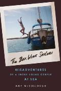 Box Wine Sailors Misadventures of a Broke Young Couple at Sea