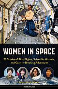 Women in Space 23 Stories of First Flights Scientific Missions & Gravity Breaking Adventures