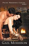 Take Me, I'm Yours (Pacific Northwest Lovers Series, Book 1)