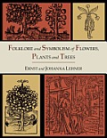 Folklore & Symbolism of Flowers Plants & Trees Illustrated Edition