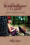 If the Woodsman Is Late: Tales of Growing Up in a Society That Respected Personal Ownership of Firearms