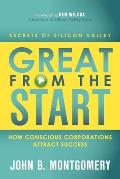 Great from the Start: How Conscious Corporations Attract Success