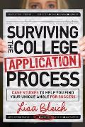 Surviving the College Application Process: Case Studies to Help You Find Your Unique Angle for Success