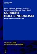 Current Multilingualism: A New Linguistic Dispensation