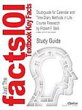 Studyguide for Calendar and Time Diary Methods in Life Course Research by Belli, Robert F., ISBN 9781412940634