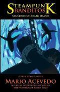 Steampunk Banditos: Sex Slaves of Shark Island