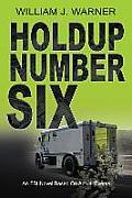 Holdup Number Six, an FBI Novel Based on Actual Events