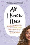 All I Know Now Wonderings & Reflections on Growing Up Gracefully